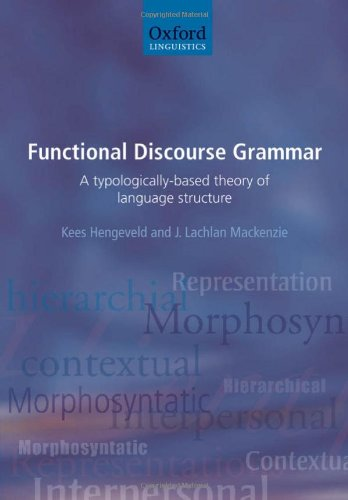 9780199278107: Functional Discourse Grammar: A Typologically-Based Theory of Language Structure