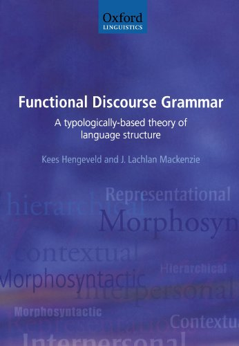 9780199278114: Functional Discourse Grammar: A Typologically-Based Theory of Language Structure (Oxford Linguistics)