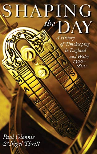 9780199278206: Shaping the Day: A History of Timekeeping in England and Wales 1300-1800