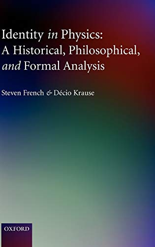 9780199278244: Identity in Physics: A Historical, Philosophical, and Formal Analysis