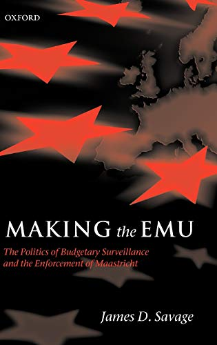 9780199278404: Making the EMU: The Politics of Budgetary Surveillance and the Enforcement of Maastricht
