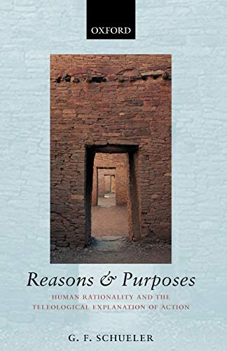 9780199278459: Reasons and Purposes: Human Rationality and the Teleological Explanation of Action