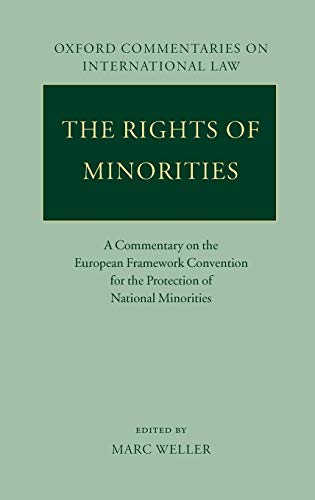 9780199278589: The Rights of Minorities in Europe: A Commentary on the European Framework Convention for the Protection of National Minorities (Oxford Commentaries on International Law)