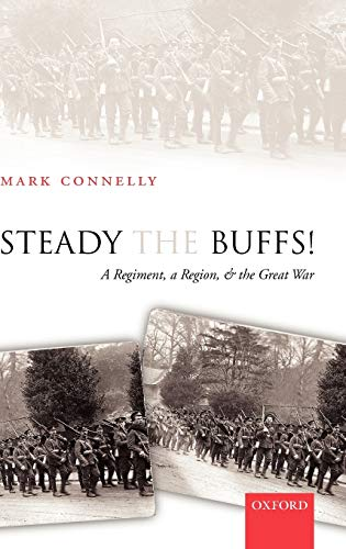 9780199278602: Steady the Buffs!: A Regiment, a Region, and the Great War