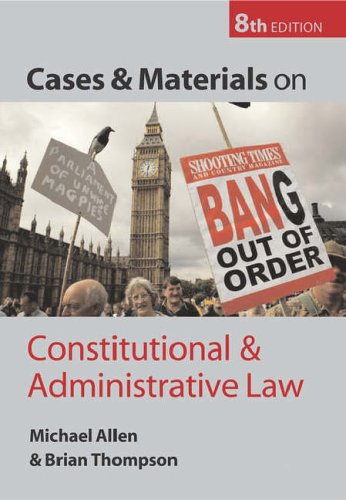 Cases and Materials on Constitutional and Administrative: Allen, Michael J.,
