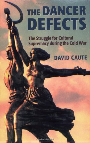 9780199278831: The Dancer Defects: The Struggle for Cultural Supremacy during the Cold War