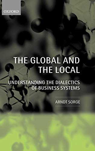 The Global and the Local: Understanding the Dialectics of Business Systems: Arndt Sorge