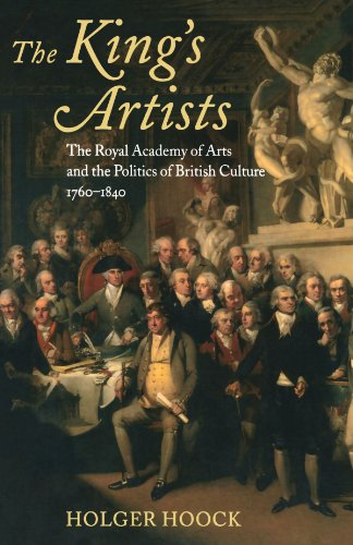 9780199279098: The King's Artists: The Royal Academy of Arts and the Politics of British Culture 1760-1840 (Oxford Historical Monographs)
