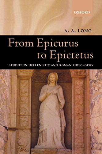 9780199279128: From Epicurus to Epictetus: Studies in Hellenistic and Roman Philosophy