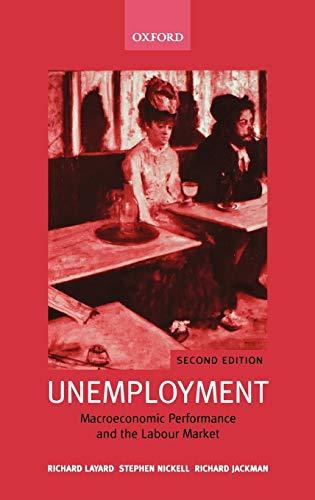 9780199279166: Unemployment: Macroeconomic Performance and the Labour Market
