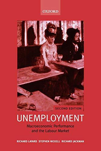 9780199279173: Unemployment: Macroeconomic Performance and the Labour Market