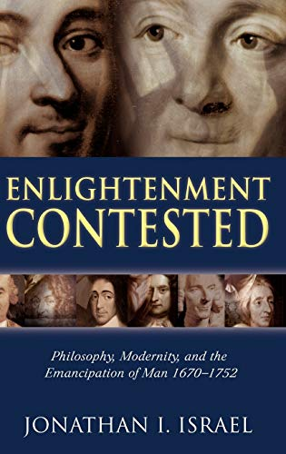 9780199279227: Enlightenment Contested: Philosophy, Modernity, and the Emancipation of Man 1670-1752