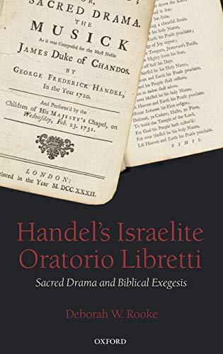 Handel's Israelite Oratorio Libretti. Sacred Drama and Biblical Exegesis.: ROOKE, D. W.,