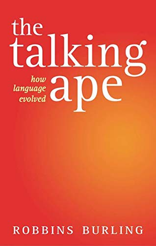 9780199279401: The Talking Ape: How Language Evolved (Studies in the Evolution of Language)