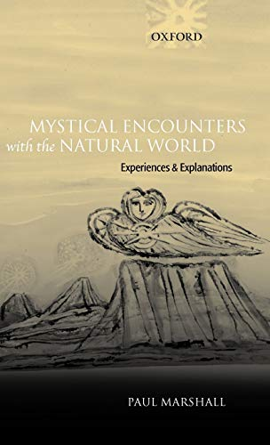 9780199279432: Mystical Encounters with the Natural World: Experiences and Explanations