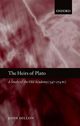 9780199279463: The Heirs of Plato: A Study of the Old Academy (347-274 BC)