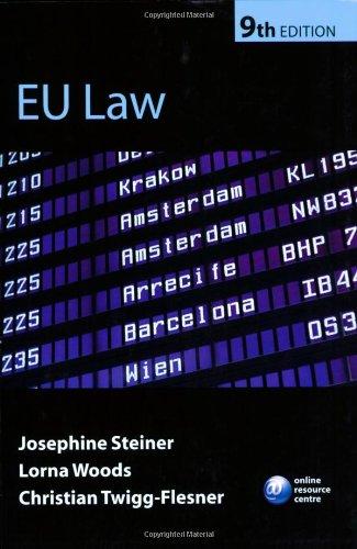 EU Law : 9th. Edition: Steiner, Josephine; Woods, Lorna; Twigg-Flesner, Christian