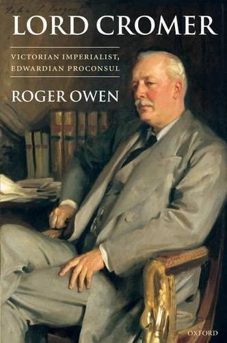 9780199279661: Lord Cromer: Victorian Imperialist, Edwardian Proconsul