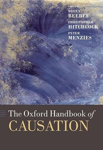 9780199279739: The Oxford Handbook of Causation (Oxford Handbooks)