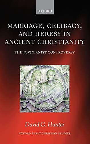 9780199279784: Marriage, Celibacy, and Heresy in Ancient Christianity: The Jovinianist Controversy (Oxford Early Christian Studies)