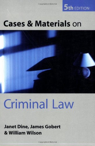 Cases and Materials on Criminal Law: Dine, Janet and