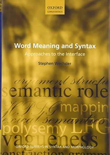 9780199279883: Word Meaning and Syntax: Approaches to the Interface (Oxford Surveys in Syntax & Morphology)
