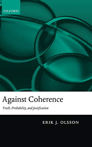 9780199279999: Against Coherence: Truth, Probability, and Justification