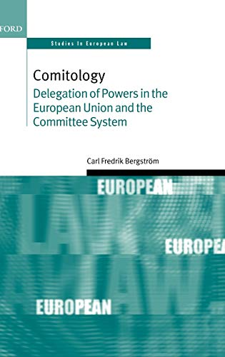 9780199280018: Comitology: Delegation of Powers in the European Union and the Committee System (Oxford Studies in European Law)