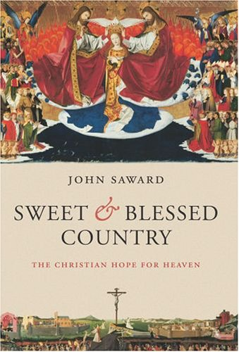 9780199280094: Sweet and Blessed Country: The Christian Hope for Heaven