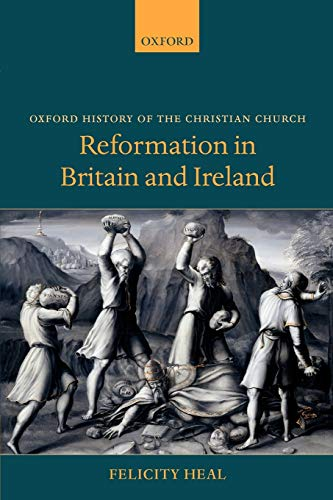 9780199280155: Reformation in Britain and Ireland (Oxford History of the Christian Church)
