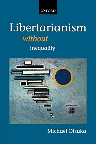 9780199280186: Libertarianism without Inequality