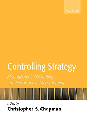 9780199280636: Controlling Strategy: Management, Accounting, and Performance Measurement