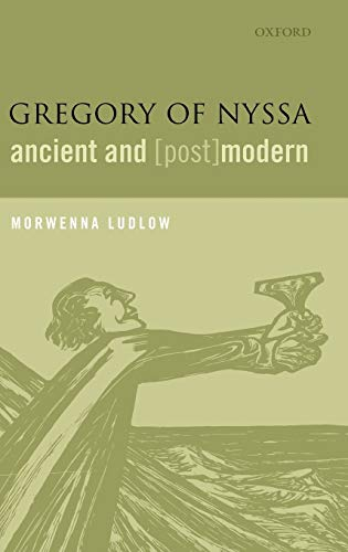 Gregory of Nyssa: Ancient & (Post)modern.