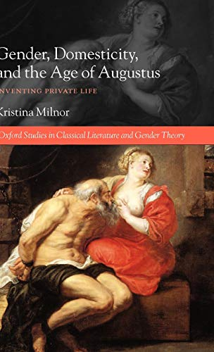 9780199280827: Gender, Domesticity, and the Age of Augustus: Inventing Private Life (Oxford Studies in Classical Literature and Gender Theory)