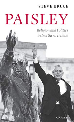 9780199281022: Paisley: Religion and Politics in Northern Ireland
