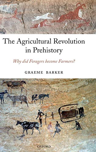 9780199281091: The Agricultural Revolution in Prehistory: Why did Foragers become Farmers?