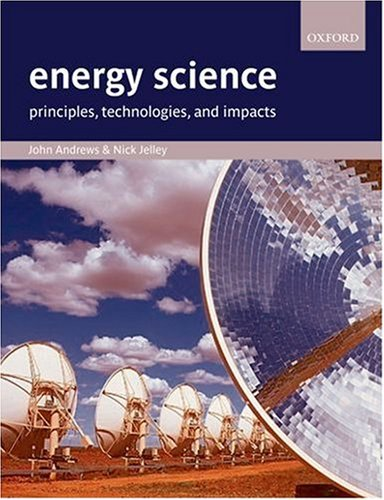 9780199281121: Energy Science: Principles, Technologies, and Impacts