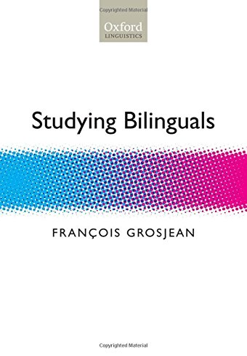 9780199281299: Studying Bilinguals (Oxford Linguistics)