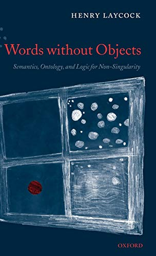 9780199281718: Words Without Objects: Semantics, Ontology, and Logic for Non-Singularity