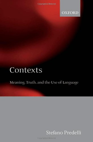 9780199281732: Contexts: Meaning, Truth, and the Use of Language