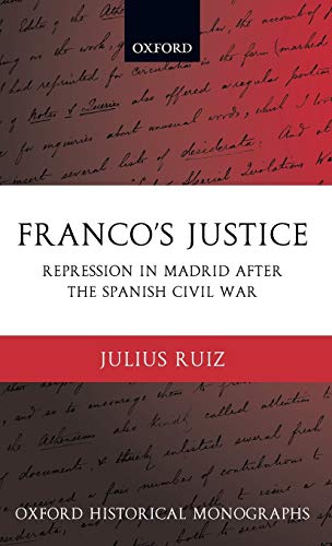 9780199281831: Franco's Justice: Repression in Madrid After the Spanish Civil War (Oxford Historical Monographs)