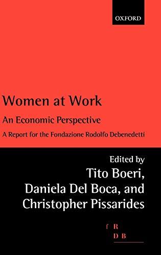 Women at Work: An Economic Perspective (Rodolfo De Benedetti Lecture Series): Boeri et al., eds.