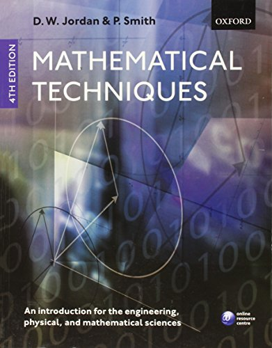 9780199282012: Mathematical Techniques: An Introduction for the Engineering, Physical, and Mathematical Sciences