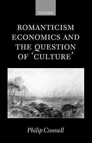 9780199282050: Romanticism, Economics and the Question of 'Culture'
