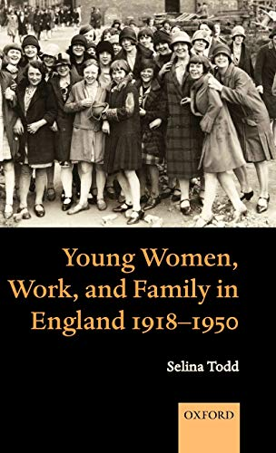 9780199282753: Young Women, Work, and Family in England 1918-1950