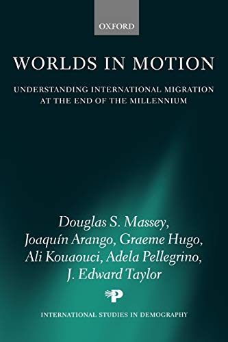 Worlds in Motion: Understanding International Migration at the End of the Millennium (International Studies in Demography) (0199282765) by Douglas S. Massey; Joaquin Arango; Graeme Hugo; Ali Kouaouci; Adela Pellegrino; J. Edward Taylor