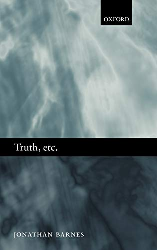 9780199282814: Truth, etc.: Six Lectures on Ancient Logic