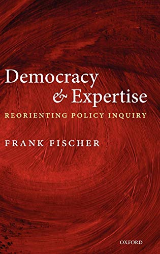 9780199282838: Democracy and Expertise: Reorienting Policy Inquiry