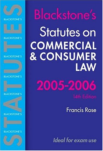 Blackstone's Statutes on Commercial and Consumer Law, 2005-2006: Rose, Francis