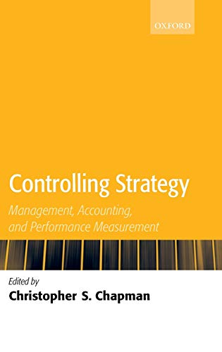 9780199283231: Controlling Strategy: Management, Accounting, and Performance Measurement